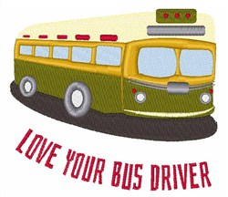 Love Your Bus Driver embroidery design