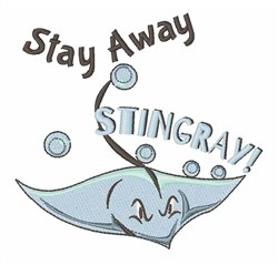 Stay Away Stingray embroidery design