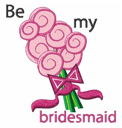 Be My Bridesmaid embroidery design