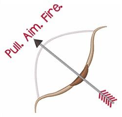Pull. Aim. Fire Arrow embroidery design