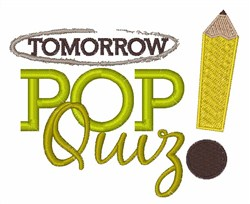 Pop Quiz Tomorrow embroidery design