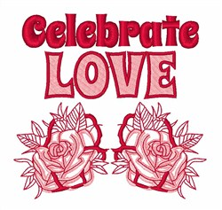 Celebrate Love Roses embroidery design