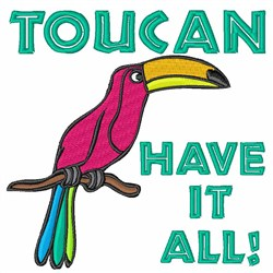 Toucan Have It All! embroidery design