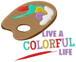Live A Colorful Life embroidery design