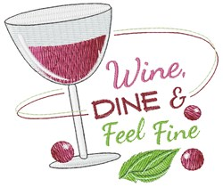 Wine, Dine & Feel Fine embroidery design