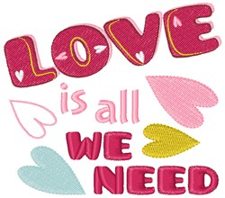 Love Is All We Need embroidery design