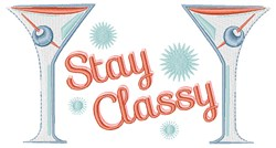 Blue Martini Stay Classy embroidery design