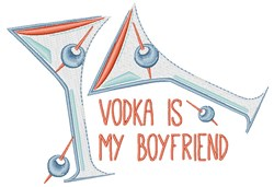 Vodka Is My Boyfriend embroidery design