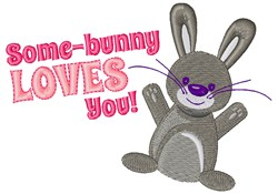 Some-bunny Loves You! embroidery design