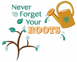 Never Forget Your Roots embroidery design