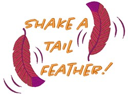 Shake A Tail Feather embroidery design