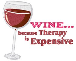 Wine...Therapy Is Expensive embroidery design