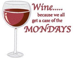 Wine...Because of Mondays embroidery design