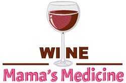 Wine, Mamas Medicine embroidery design