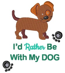 Rather Be With My Dog embroidery design