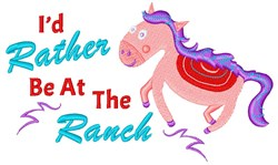 Rather Be At The Ranch embroidery design