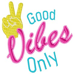 Good Vibes Only embroidery design