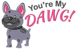 Youre My Dawg! embroidery design