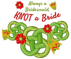 Always A Bridesmaid embroidery design