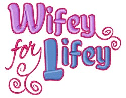 Wifey For Lifey embroidery design