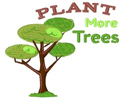 Plant More Trees embroidery design