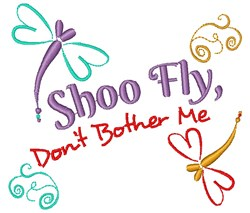 Dragonfly Shoo Fly Don t Bother Me embroidery design