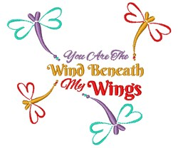 Dragonfly You Are The Wind Beneath My Wings embroidery design