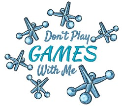Jacks Don t Play Games With Me embroidery design