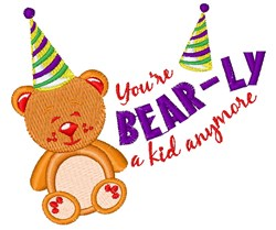 Youre BEARly A Kid Anymore embroidery design