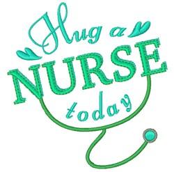 Nurse Hug A Nurse Today embroidery design