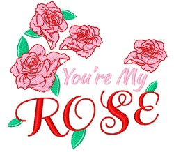 You re My Rose embroidery design