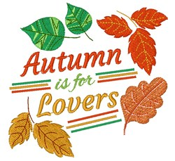 Autumn Is For Lovers embroidery design