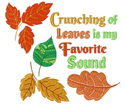 Crunching Of Leaves Is My Favorite Sound embroidery design