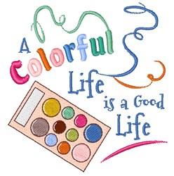 A Colorful Life Is A Good Life embroidery design