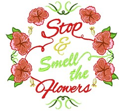 Stop & Smell The Flowers embroidery design