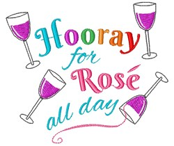Wine Hooray For Rose All Day embroidery design