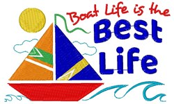 Boat Life Is The Best Life embroidery design