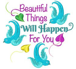 Beautiful Things Will Happen For You embroidery design