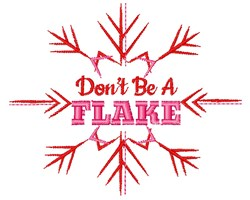 Dont Be A Flake embroidery design