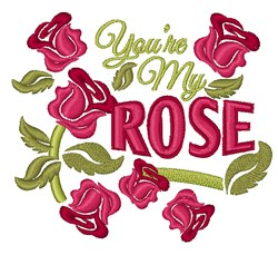 You're My Rose embroidery design