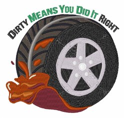 Dirty Means You Did It Right embroidery design