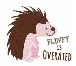 Fluffy Is Overated embroidery design