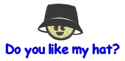 Do You Like My Hat? embroidery design