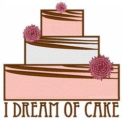 I Dream of Cake embroidery design