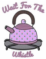 Wait for the Whistle embroidery design