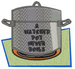 A Watched Pot embroidery design