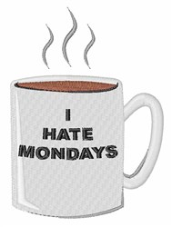 Hate Mondays embroidery design