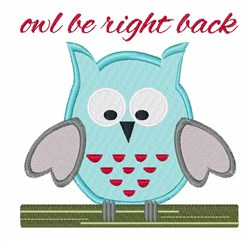 Owl Be Right Back embroidery design