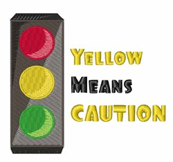Yellow Means Caution embroidery design