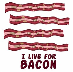 Live for Bacon embroidery design